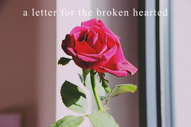 a letter for the broken hearted
